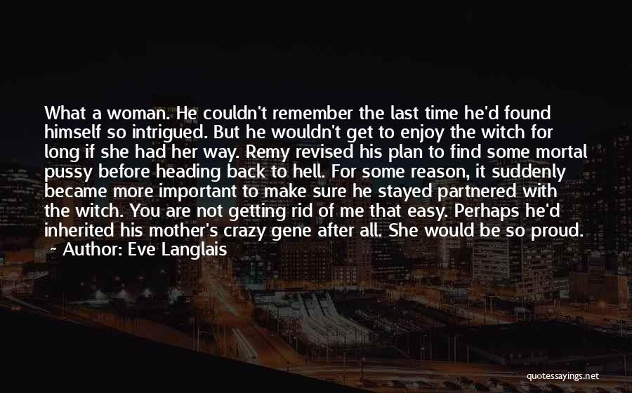 She's Not Proud Of Me Quotes By Eve Langlais