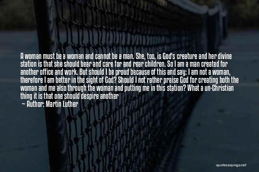 She's Not Proud Of Me Quotes By Martin Luther