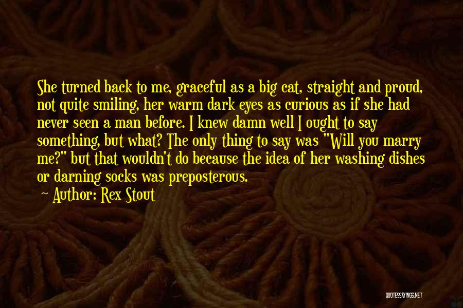 She's Not Proud Of Me Quotes By Rex Stout