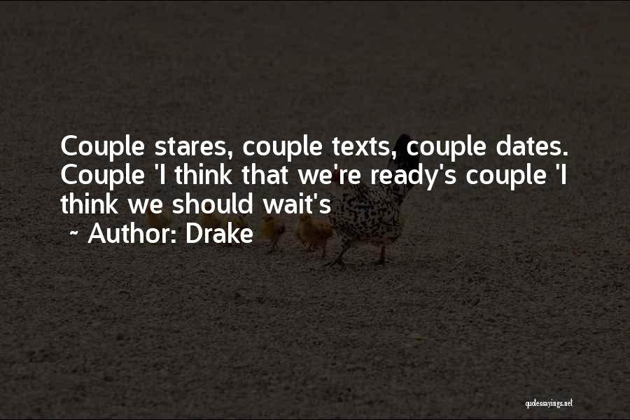 She's Not Ready For A Relationship Quotes By Drake