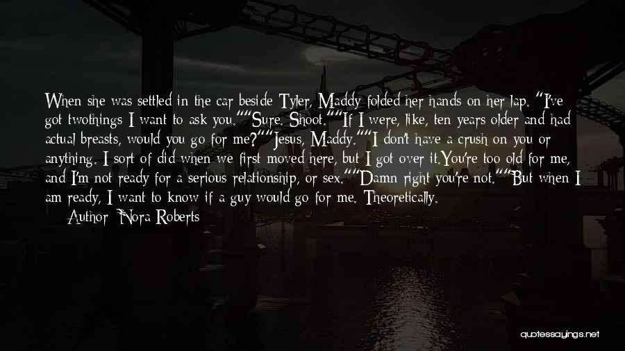 She's Not Ready For A Relationship Quotes By Nora Roberts