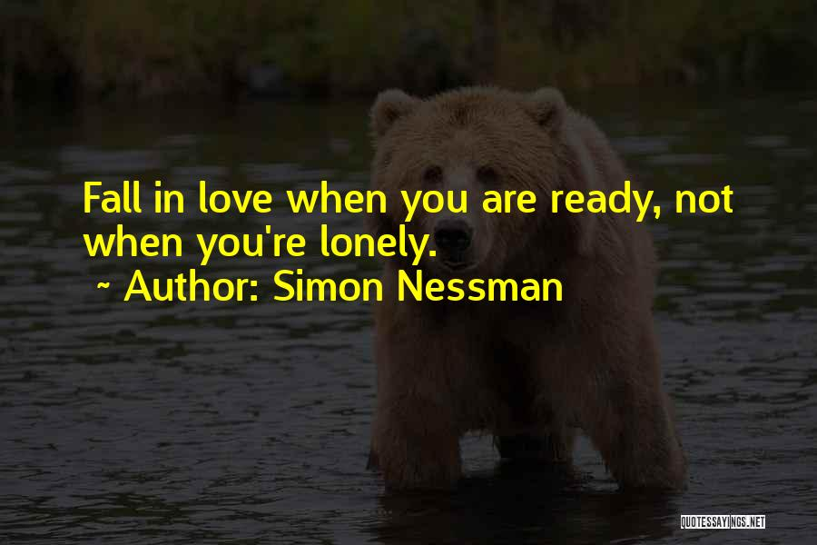 She's Not Ready For A Relationship Quotes By Simon Nessman