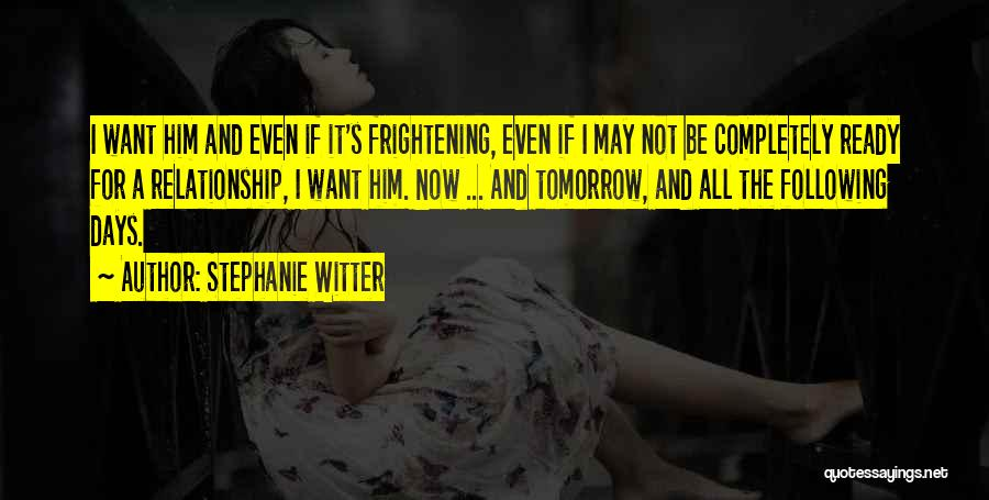 She's Not Ready For A Relationship Quotes By Stephanie Witter