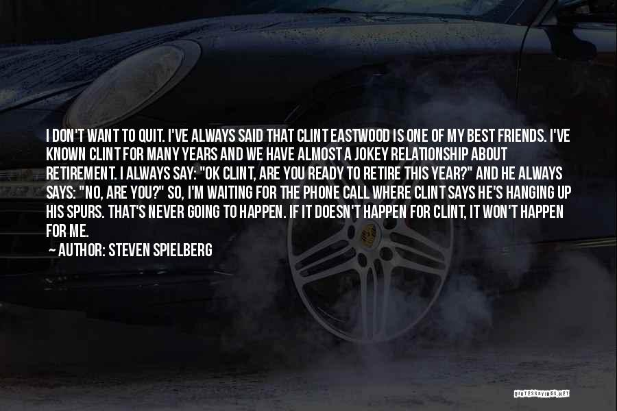 She's Not Ready For A Relationship Quotes By Steven Spielberg