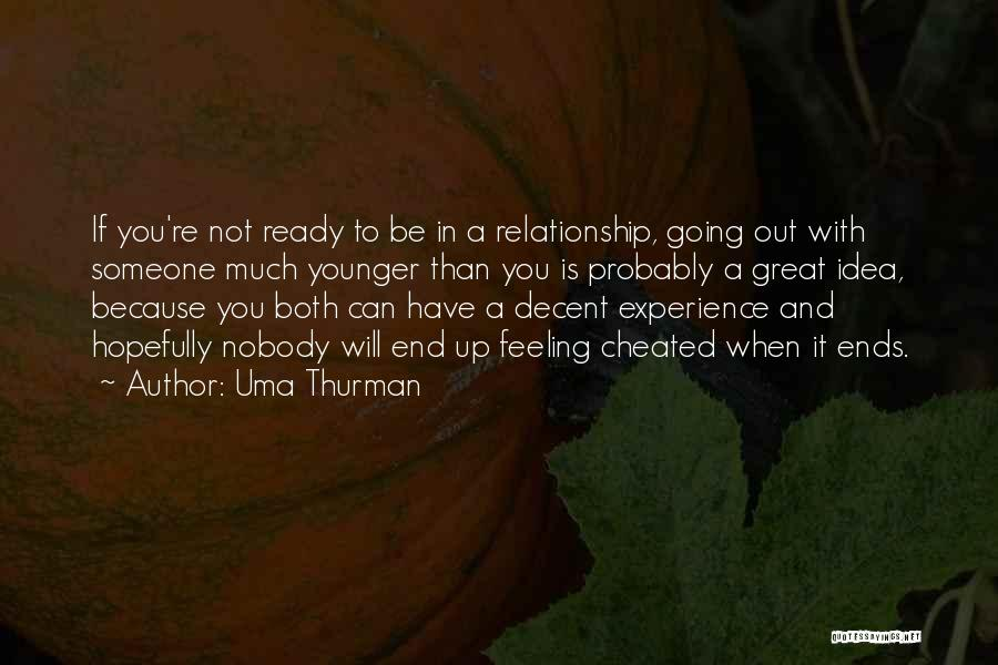 She's Not Ready For A Relationship Quotes By Uma Thurman