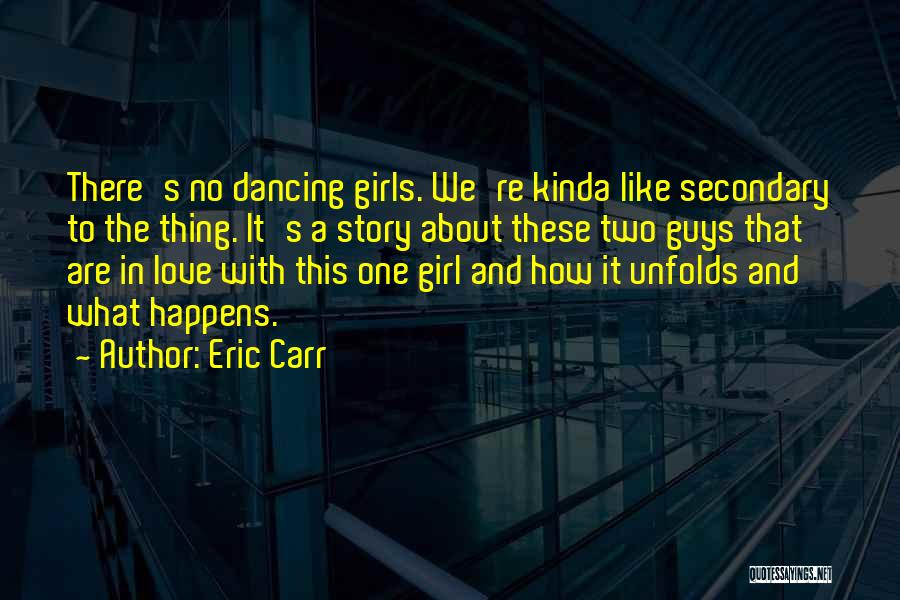 She's The Kinda Girl Quotes By Eric Carr
