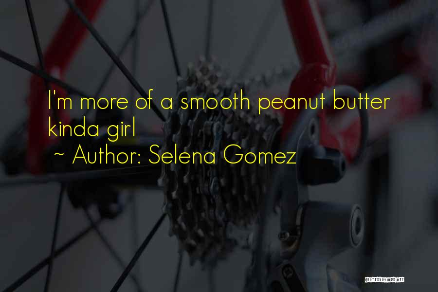 She's The Kinda Girl Quotes By Selena Gomez