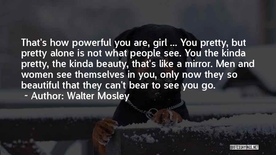 She's The Kinda Girl Quotes By Walter Mosley