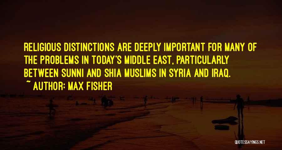 Shia Vs Sunni Quotes By Max Fisher