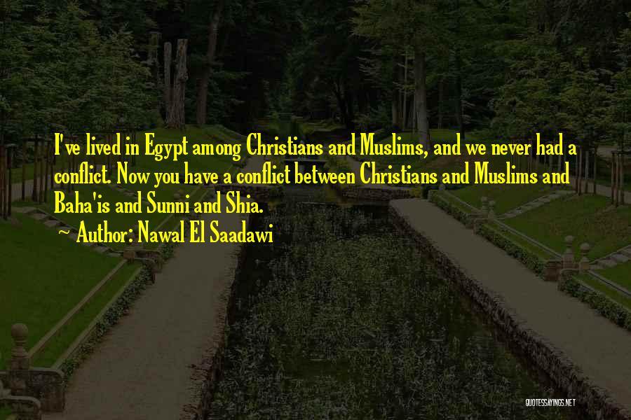 Shia Vs Sunni Quotes By Nawal El Saadawi