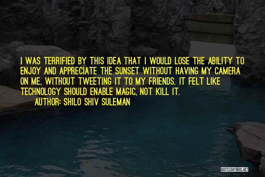 Shilo Shiv Suleman Quotes 904060