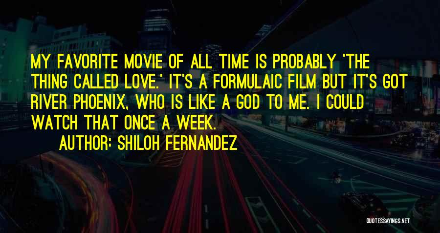 Shiloh Movie Quotes By Shiloh Fernandez