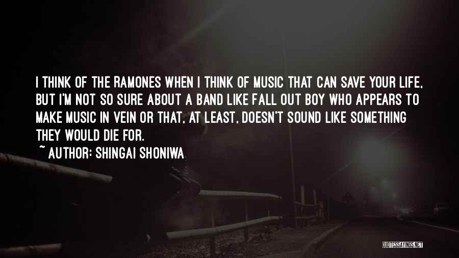 Shingai Shoniwa Quotes 1574075
