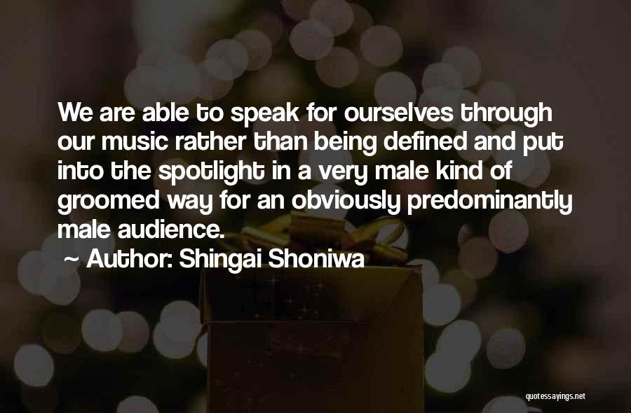 Shingai Shoniwa Quotes 579017