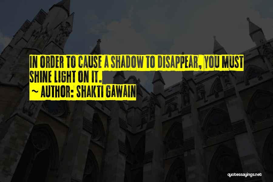 Shining A Light Quotes By Shakti Gawain