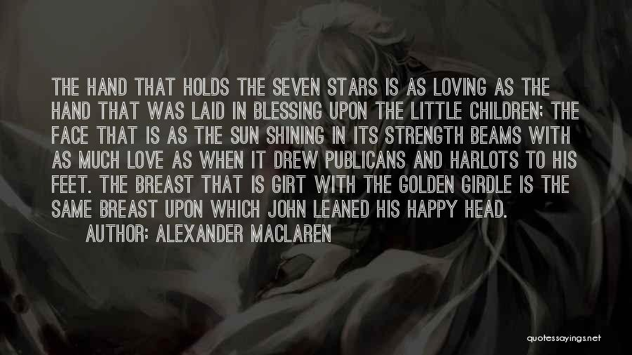 Shining Stars Quotes By Alexander MacLaren