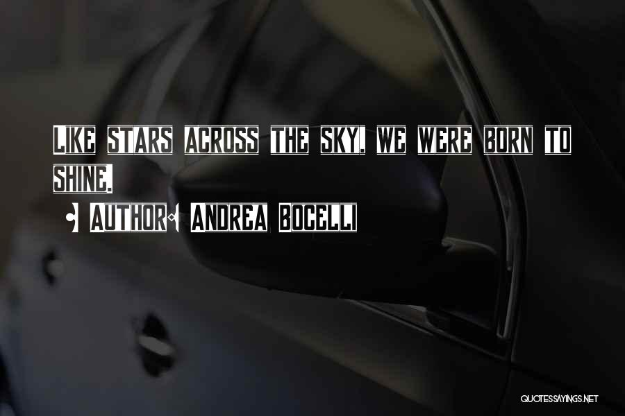 Shining Stars Quotes By Andrea Bocelli