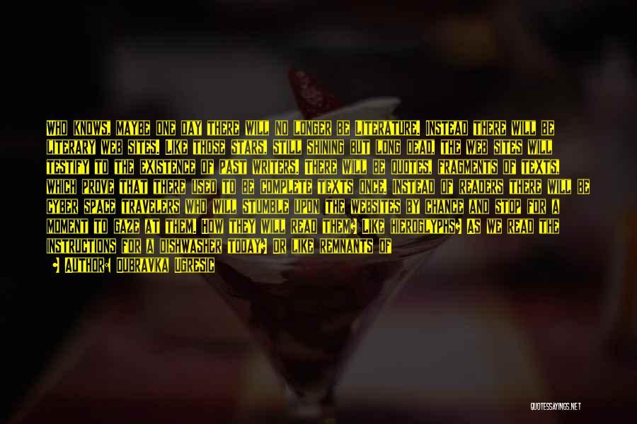 Shining Stars Quotes By Dubravka Ugresic