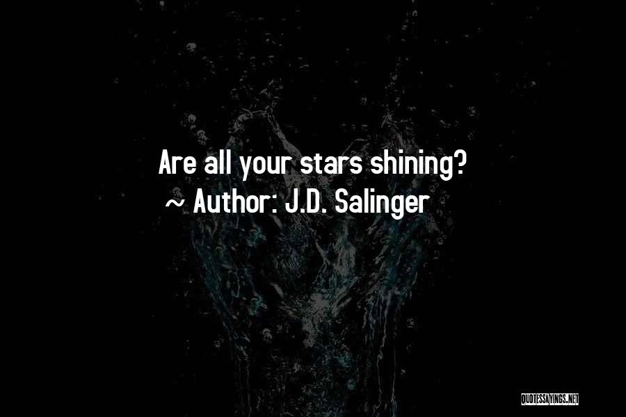 Shining Stars Quotes By J.D. Salinger