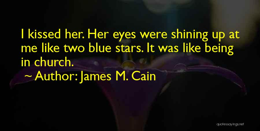 Shining Stars Quotes By James M. Cain