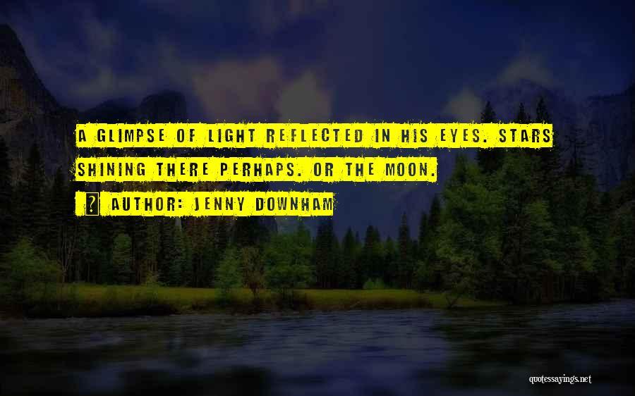 Shining Stars Quotes By Jenny Downham