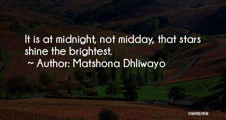 Shining Stars Quotes By Matshona Dhliwayo