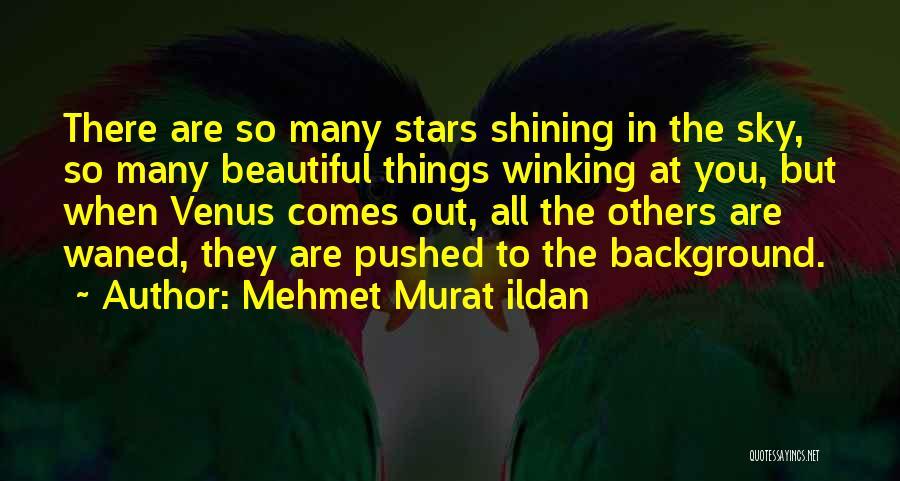 Shining Stars Quotes By Mehmet Murat Ildan