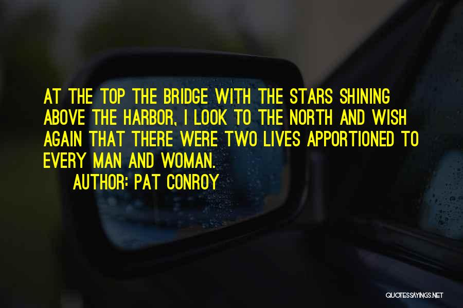 Shining Stars Quotes By Pat Conroy