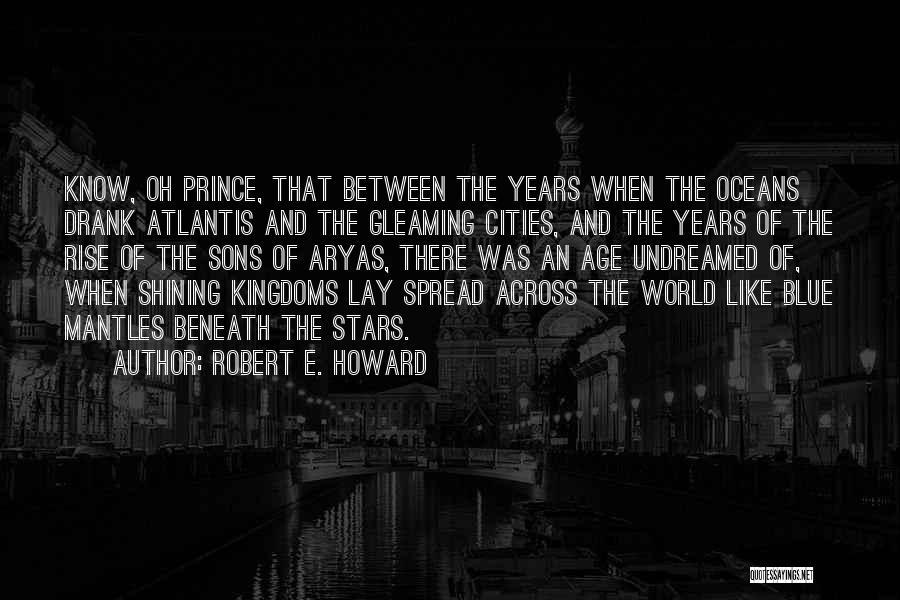 Shining Stars Quotes By Robert E. Howard