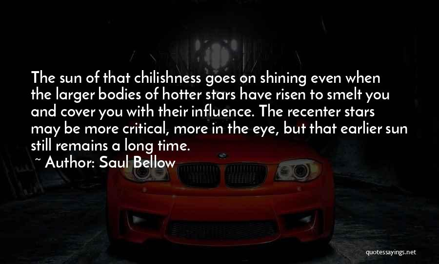Shining Stars Quotes By Saul Bellow
