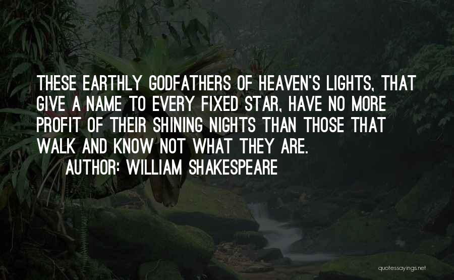 Shining Stars Quotes By William Shakespeare