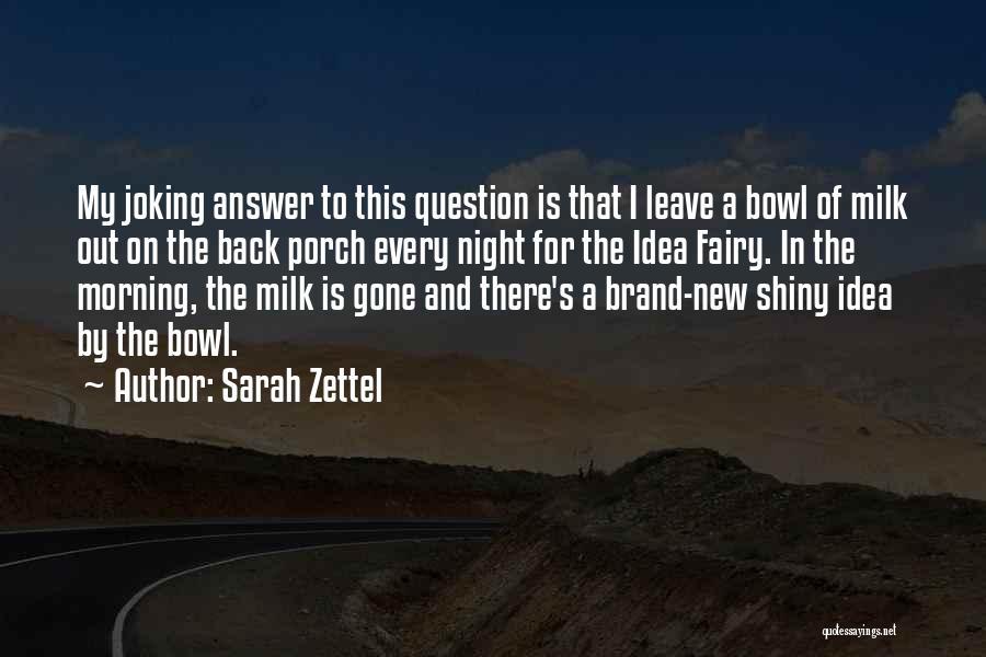 Shiny Morning Quotes By Sarah Zettel