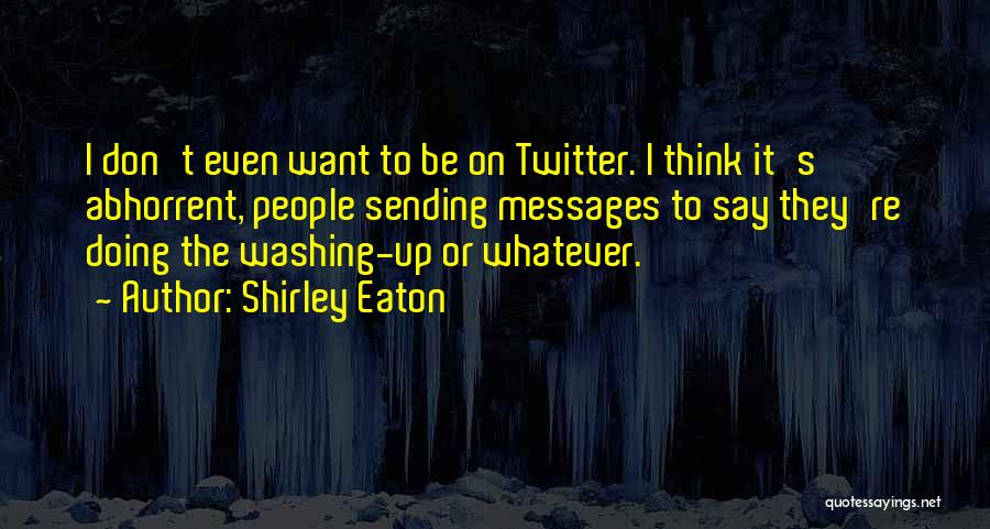 Shirley Eaton Quotes 1894654