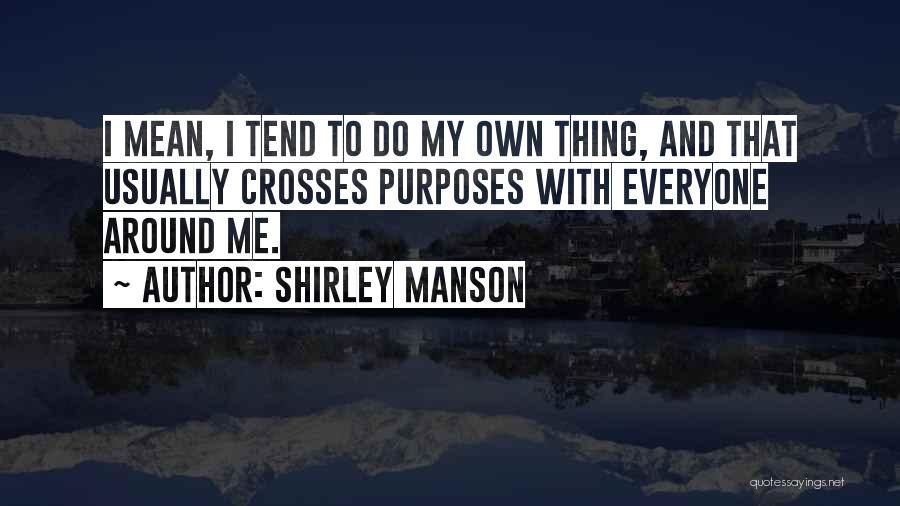 Shirley Manson Quotes 1180250