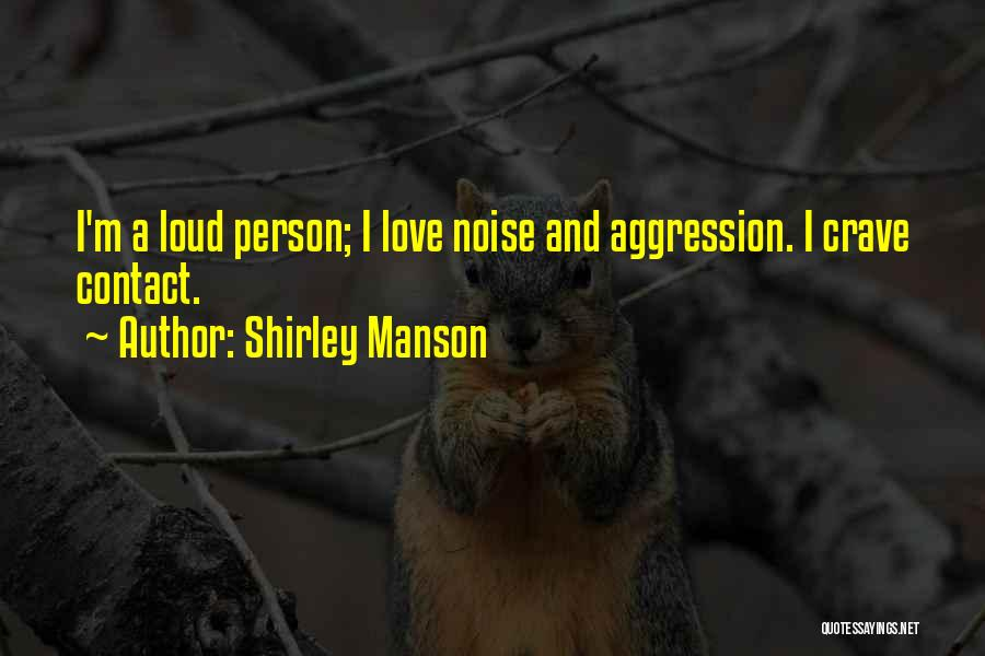 Shirley Manson Quotes 1478259