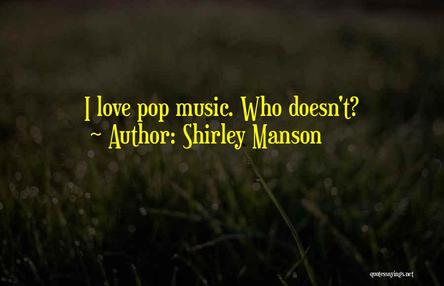 Shirley Manson Quotes 1480519