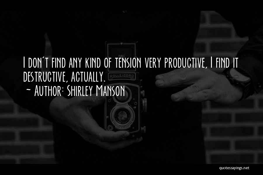 Shirley Manson Quotes 1708982