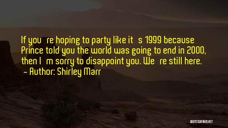 Shirley Marr Quotes 1179036