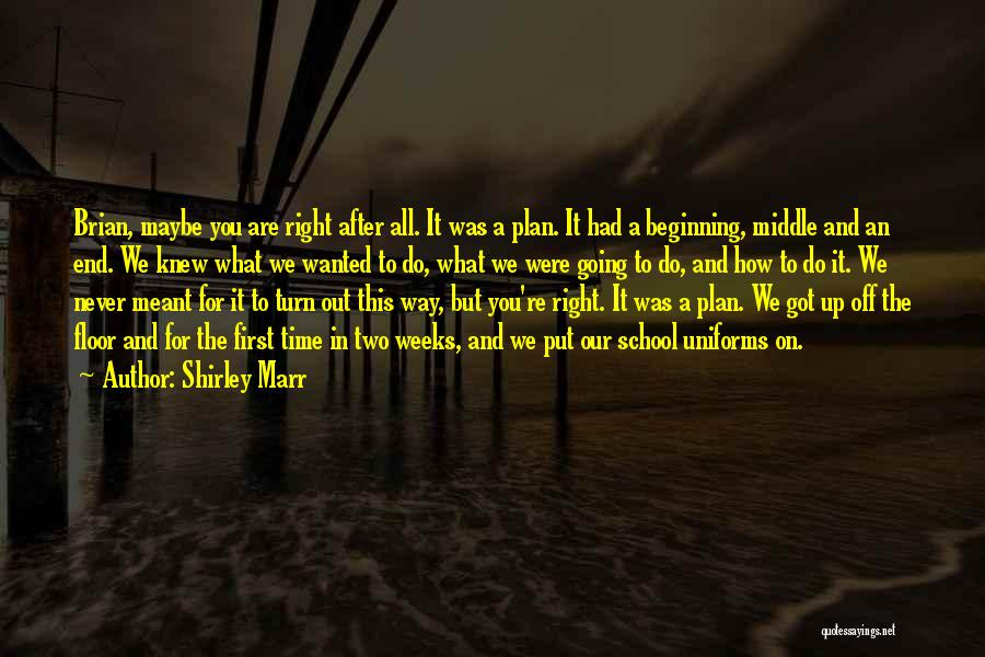 Shirley Marr Quotes 507708