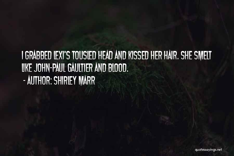 Shirley Marr Quotes 590381