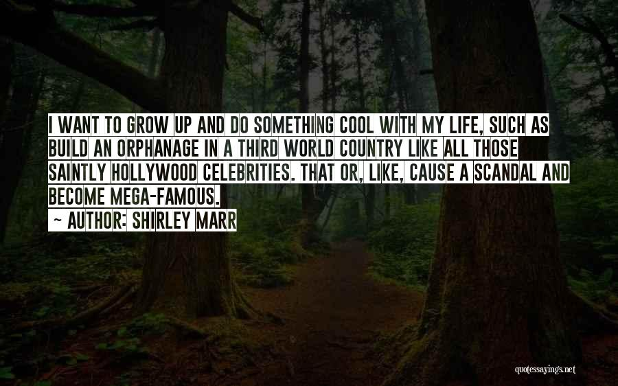 Shirley Marr Quotes 624903