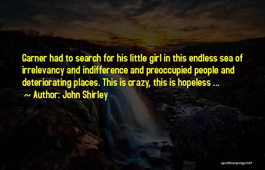 Shirley Quotes By John Shirley