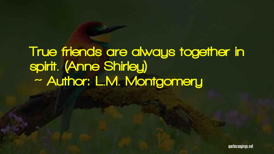 Shirley Quotes By L.M. Montgomery