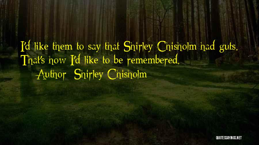 Shirley Quotes By Shirley Chisholm