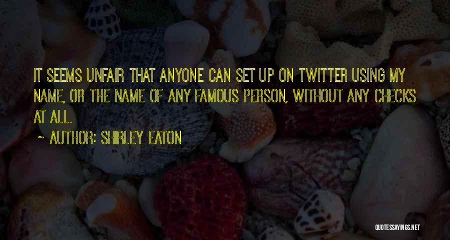 Shirley Quotes By Shirley Eaton