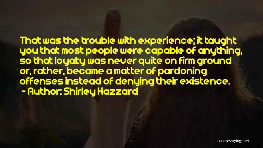Shirley Quotes By Shirley Hazzard