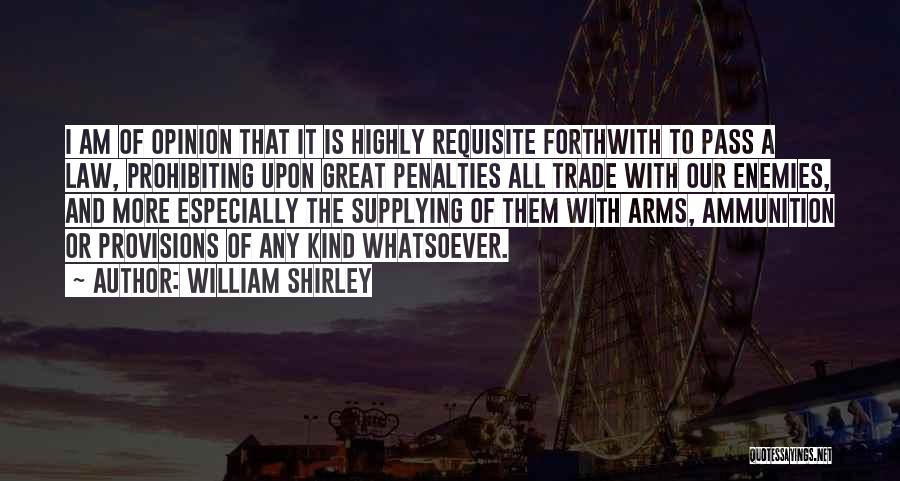 Shirley Quotes By William Shirley