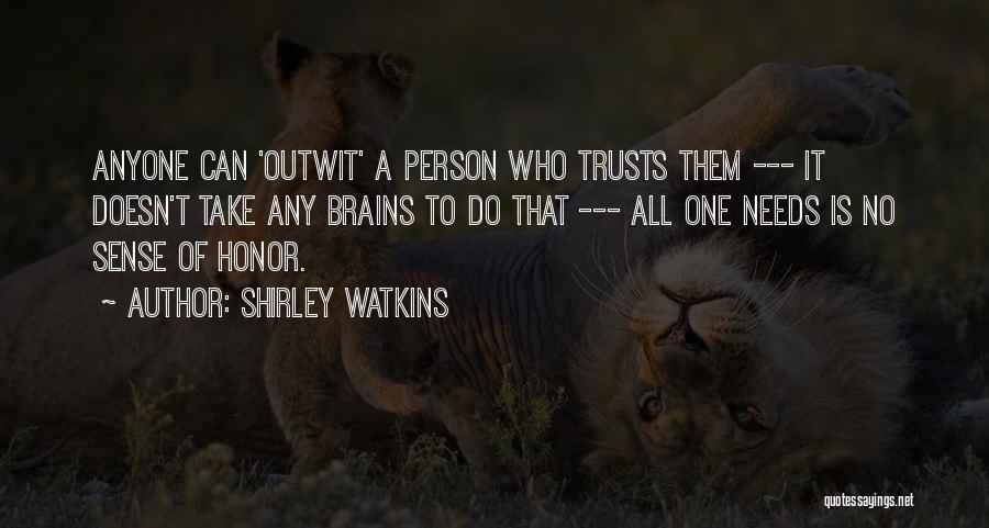 Shirley Watkins Quotes 657527