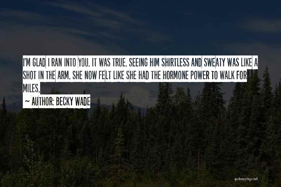 Shirtless Quotes By Becky Wade