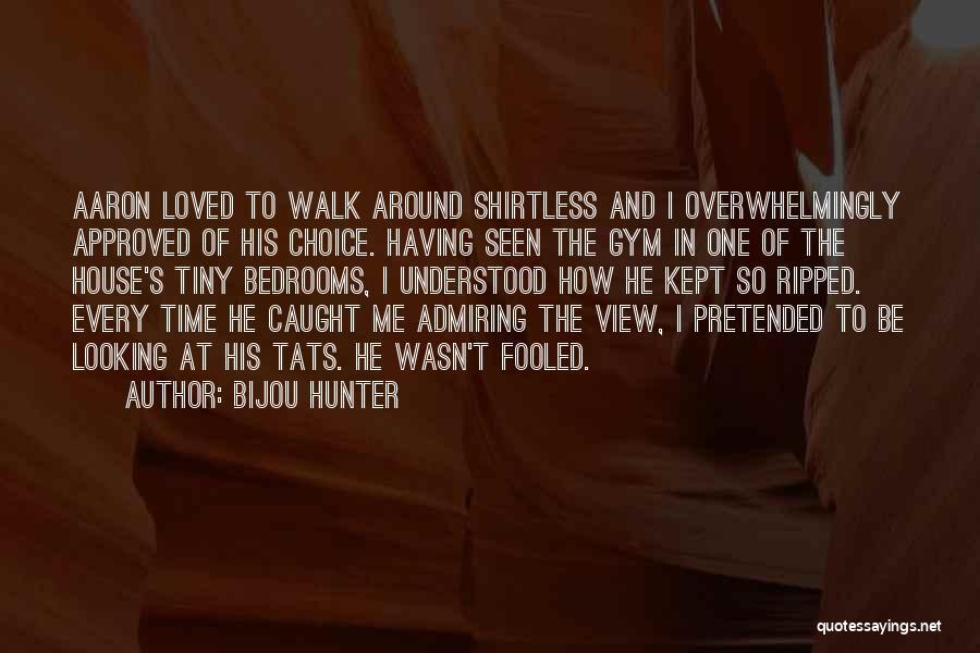 Shirtless Quotes By Bijou Hunter